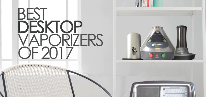 Best Desktop Vaporizer 2017